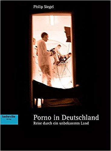 Porno in Deutschland: Reise durch ein ubekanntes Land